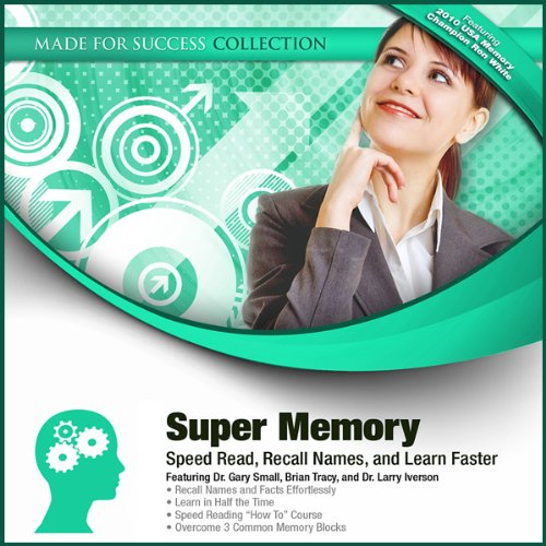 Super Memory     Speed Read, Recall Names, and Learn Faster              By:                                                                                                                                 Gary Small,                                                                                        Brian Tracy,                                                                                        Larry Iverson,                   and others                          Narrated by:                                                                                                                                 Dr. Gary Small,                                                                                        Dr. Brian Tracy,                                                                                        Dr. Larry Iverson                      Length: 12 hrs and 12 mins     25 ratings     Overall 3.6