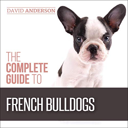 The Complete Guide to French Bulldogs  By  cover art