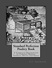 Standard Perfection Poultry Book: A Complete Description of Chicken Breeds, Turkeys, Ducks and Geese