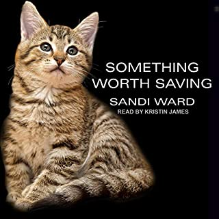 Something Worth Saving                   By:                                                                                                                                 Sandi Ward                               Narrated by:                                                                                                                                 Kristin James                      Length: 10 hrs and 31 mins     7 ratings     Overall 4.6
