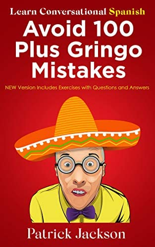 Avoid 100 Plus Gringo Mistakes Learn Conversational Spanish NEW Improved Edition Includes Quizzes product image