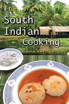 The Art of South Indian Cooking by [Aroona Reejhsinghani]