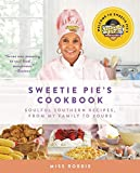 Sweetie Pie s Cookbook: Soulful Southern Recipes, from My Family to Yours