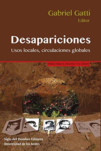 Desapariciones: Usos locales, circulaciones globales (Temas para el diálogo y el debate nº 1)