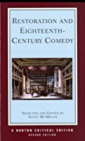 Restoration and Eighteenth-Century Comedy: Authoritative Texts of the Country Wife, the Man of Mode, the Rover, the Way of the World, the Conscious Lovers, the School for Scandal : Contexts, cr (Norton Critical Editions)