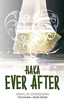 Haka Ever After (The Sin Bin Book 7) by [Dahlia Donovan, Claire Smith, Hot Tree Editing]