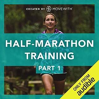 Half Marathon Training Part 1: Build Up Your Pace + Endurance audiobook cover art