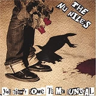 You Didn't Come to My Funeral by The Nu Niles (2007-07-17)