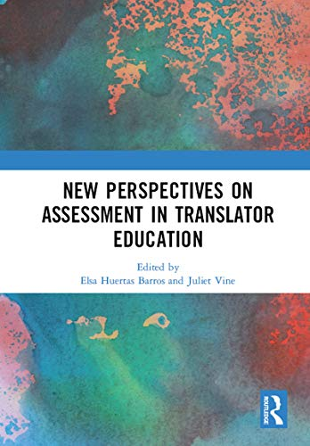 New Perspectives on Assessment in Translator Education (English Edition)