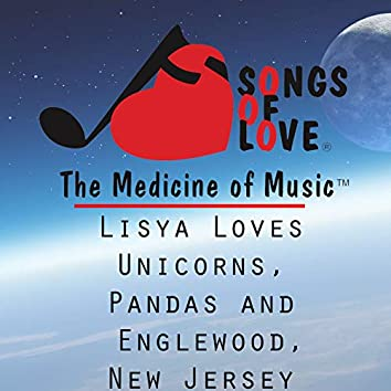 Lisya Loves Unicorns, Pandas and Englewood, New Jersey.