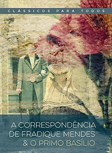 A correspondência de Fradique Mendes & O primo Basílio