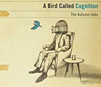 BIRD CALLED COGNITION
