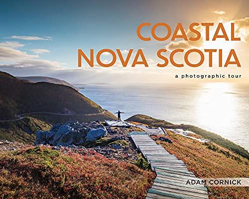 Coastal Nova Scotia: A Photographic Tour (Hardcover)