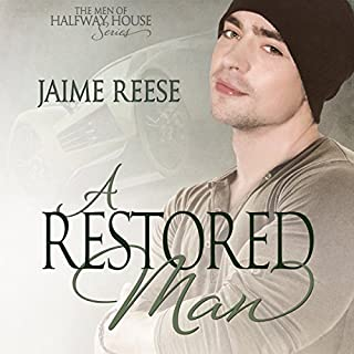 A Restored Man     The Men of Halfway House, Book 3              By:                                                                                                                                 Jaime Reese                               Narrated by:                                                                                                                                 Greg Tremblay                      Length: 11 hrs and 45 mins     169 ratings     Overall 4.6