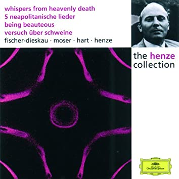 Henze:  Whispers from Heavenly Death; 5 Neapolitan Songs; Being Beauteous; Essay on Pigs