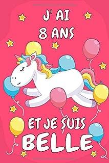 J' Ai 8 Ans Et Je Suis Belle: Carnet De Notes Rose Pour Les Amoureuse De Licorne Cadeau D'anniversaire Pour Fille De 8 Ans (French Edition)