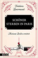 Schoener sterben in Paris: Madame Loulou ermittelt