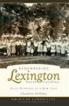 Remembering Lexington, South Carolina: Good Stewards in a New Land (American Chronicles)
