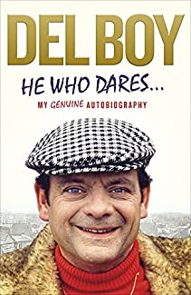 Del Boy - He Who Dares...: My Genuine Autobiography