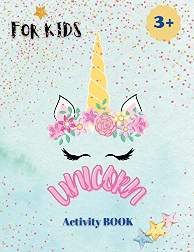 Unicorns Activity Book: A children's coloring book and activity pages. Kid Workbook Game For Learning, Coloring, Dot To Dot, Mazes and More!