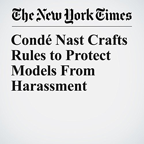 Condé Nast Crafts Rules to Protect Models From Harassment copertina