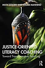 Justice-Oriented Literacy Coaching: Toward Transformative Teaching