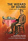 The Wizard of Sound: A Story About Thomas Edison (A Carolrhoda creative minds book)
