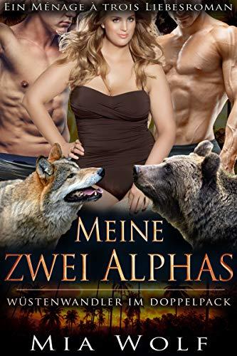 Meine zwei Alphas: Ein Ménage à trois Liebesroman (Wüstenwandler im Doppelpack 1)