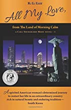 All My Love, from The Land of Morning Calm (A Cara Youngblood Moon Novel) (Volume 1)