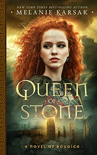 Queen of Stone: A Novel of Boudica (The Celtic Rebels Series Book 2)