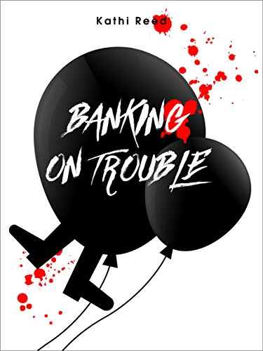 Banking on Trouble by [Kathi Reed]