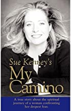 [My Camino: A true story about the spiritual journey of a woman confronting her deepest fear.: Volume 2] [Author: Kenney, Sue] [June, 2004]
