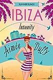 Ibiza Insanity (Summer Flings, Book 5) (English Edition)