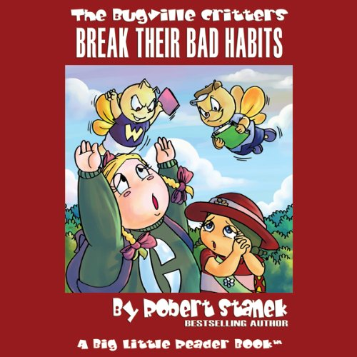 The Bugville Critters Break Their Bad Habits     Lass Ladybug's Adventures, Book 2              By:                                                                                                                                 Robert Stanek                               Narrated by:                                                                                                                                 Ginny Westcott                      Length: 16 mins     2 ratings     Overall 5.0