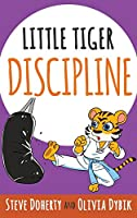 Little Tiger- Discipline