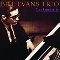 Time Remembered by Bill Evans (1999-11-02)