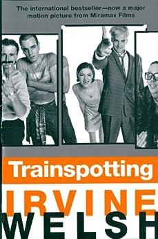 Trainspotting (Mark Renton series Book 2) by [Irvine Welsh]
