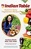 My Indian Table: Quick & Tasty Vegetarian Recipes (English Edition)