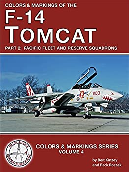 Colors & Markings of the F-14 Tomcat  Part 2  Pacific Fleet and Reserve Squadrons  Colors & Markings Series Book 4
