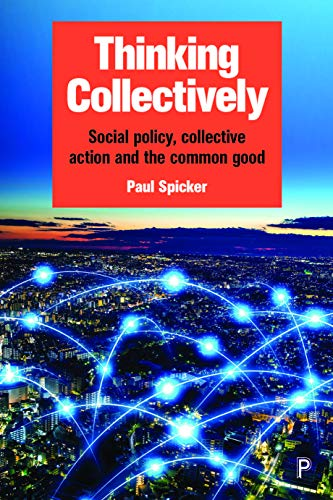 Thinking Collectively Social Policy Collective Action And The Common Good Kindle Edition By Spicker Paul Politics Social Sciences Kindle Ebooks Amazon Com