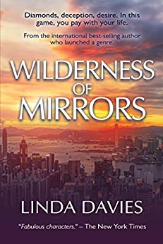 Wilderness of Mirrors: Diamonds, deception, desire. In this game, you pay with your life. by [Linda Davies]