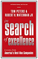 In Search Of Excellence: Lessons from America's Best-Run Companies (Profile Business Classics)