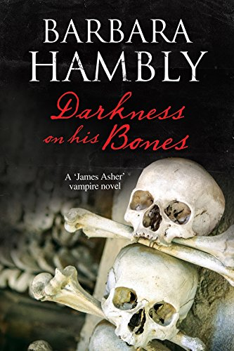 Darkness on His Bones: A Vampire Mystery (James Asher Vampire, Band 6)
