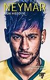 Neymar Mon histoire, conversations avec mon père