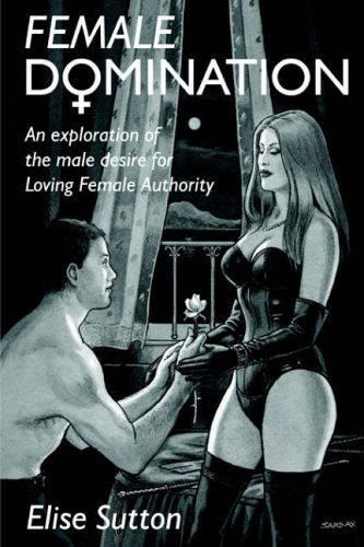 Female Domination by Elise Sutton (2003-11-16)
