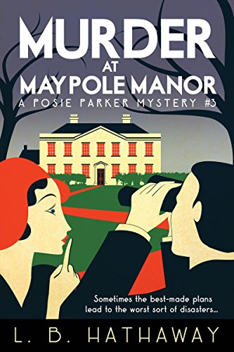 Murder at Maypole Manor: A Cozy Historical Murder Mystery (The Posie Parker Mystery Series Book 3)