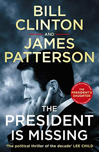 The President is Missing: The political thriller of the decade (Bill Clinton & James Patterson stand-alone thrillers) (English Edition)