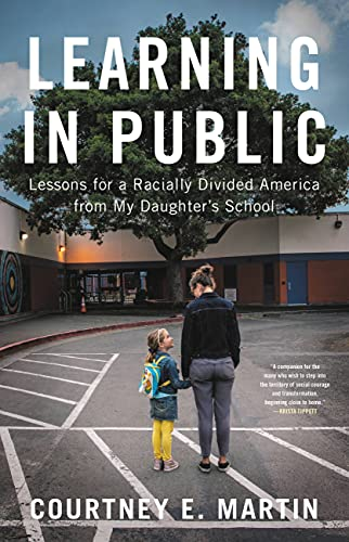 Learning in Public: Lessons for a Racially Divided America from My Daughter's School
