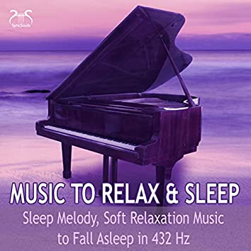 Music to Relax, Sleep - Sleep Melody, Soft Relaxation Music to Fall Asleep in 432 Hz