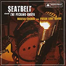 Modern Sounds in Pagan Love Songs by Seatbelt & The Pecking Order